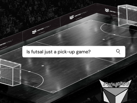 Futsal is not just pick-up soccer...not anymore...