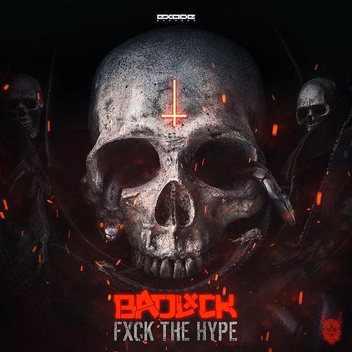 Badlxck - Fxck The Hype [EX057]