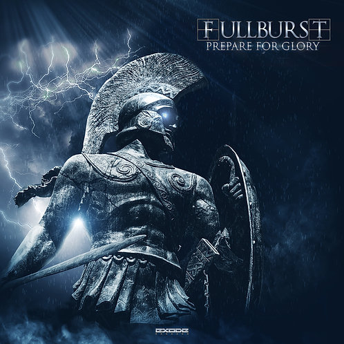 Fullburst - Prepare For Glory [EX042]