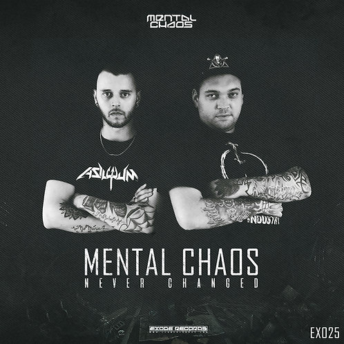 Mental Chaos - Never changed [EX025]