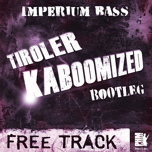 [PHMFT001] Imperium Bass - Bootleg Tiroler Kaboomizez