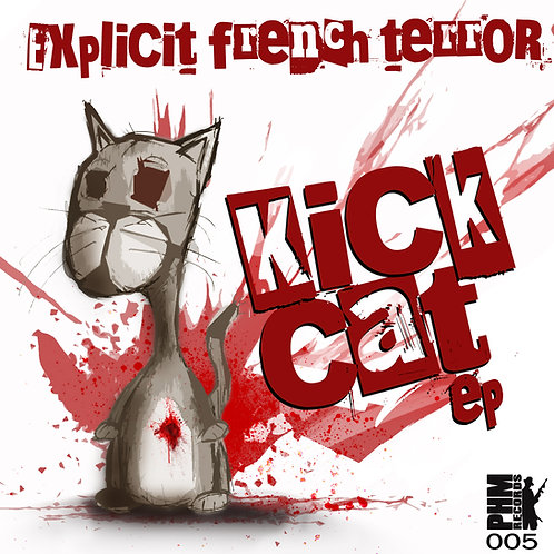 [PHM005]  Explicit.French.Terror - Kick Cat EP