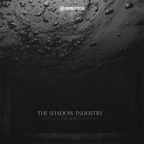 The Shadow Industry - The Abyss [AMR008]