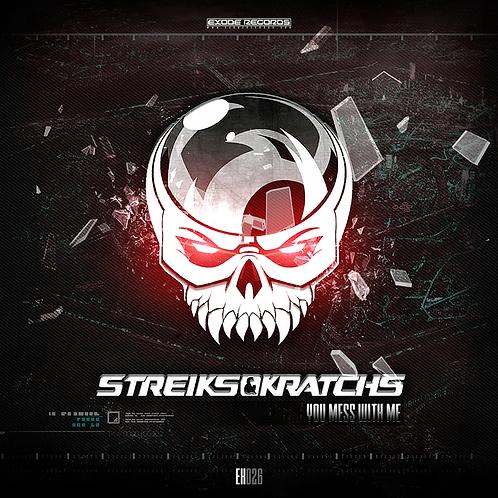 Streiks & Kratchs - You Mess With Me [EX026]