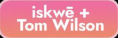 iskwē +  Tom Wilson.png