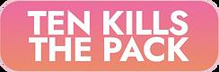 TEN KILLS THE PACK.png