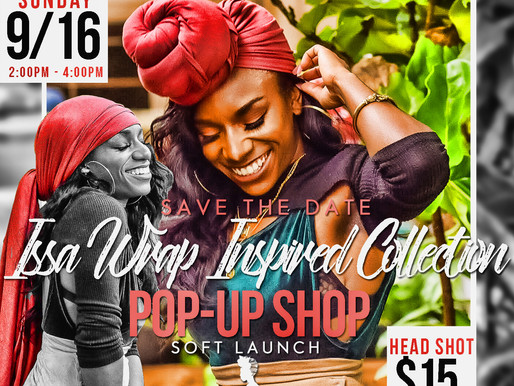 Issa Wrap Inspired Collection: Pop Up Shop Soft Launch