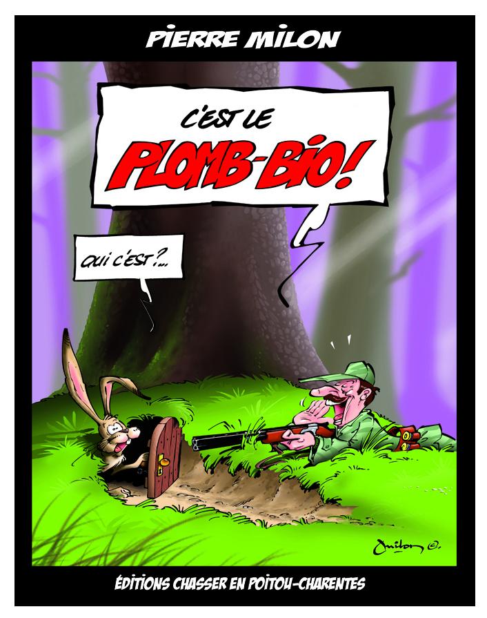 C'est le Plomb-Bio !