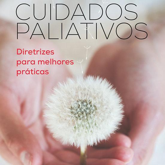 Cuidados Paliativos: diretrizes para melhores práticas.
