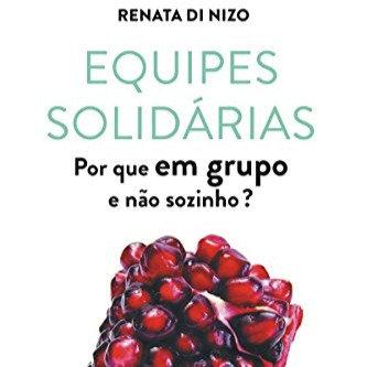 Equipes solidárias: por que em grupo e não sozinho?