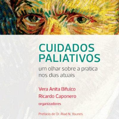 Cuidados Paliativos: um olhar sobre as práticas e as necessidades atuais