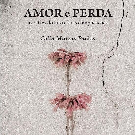 Amor e Perda: as raízes do luto e suas complicações