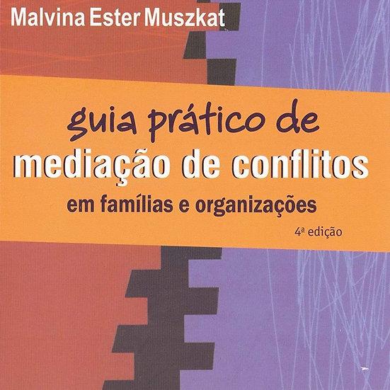 Guia prático de mediação de conflitos - Em famílias e organizações
