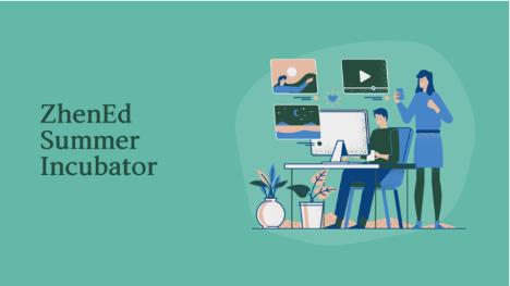 ZhenEd's Summer Incubator.
