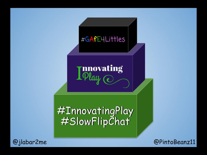 #GAfE4Littles and #InnovatingPlay Join Forces!