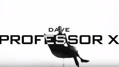 Dave | Professor X