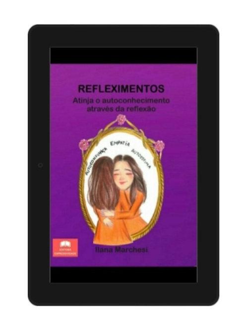 Refleximentos: atinja o autoconhecimento através da reflexão