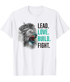 Companion T-shirt for Husbands Step Up Your Game: Lead. Love. Build. Fight.