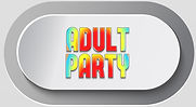 ADULT PARTY .jpg
