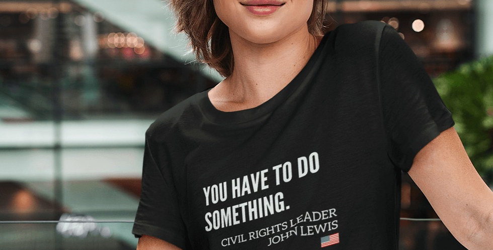 John Lewis - You have to do something.