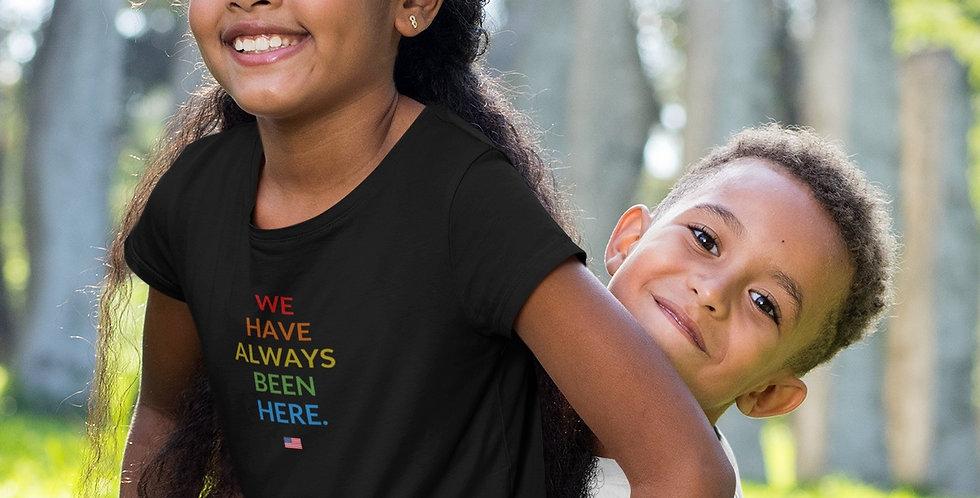 Kids' Pride Tee: We have always been here.