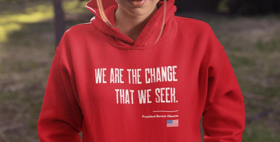 "Obama: ""We are the change that we seek."" Hoodie"