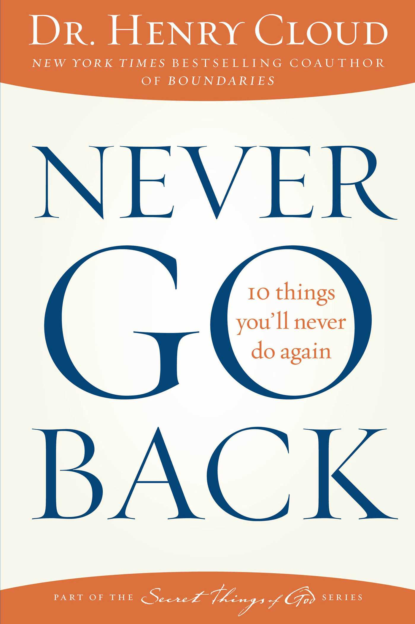Never Go Back, by Henry Cloud