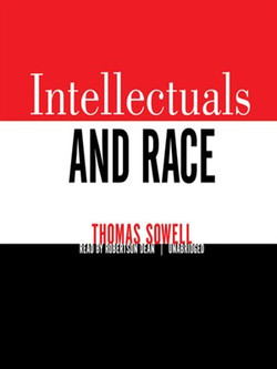 Intellectuals and Race, by Thomas Sowell