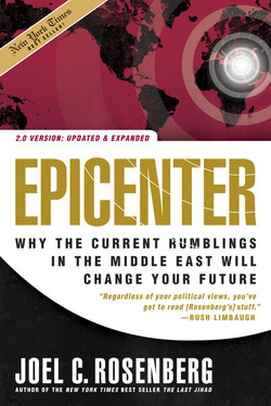 Epicenter- Why the Current Rumblings in the Middle East Will Change Your Future, by Joel C. Rosenber