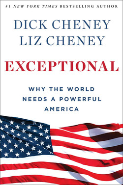 Exceptional, by Dick and Liz Cheney