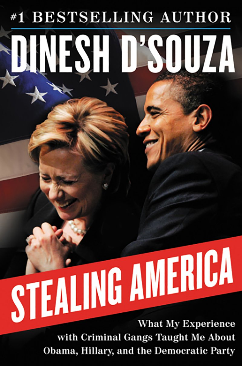 Stealing America, by Dinesh D'Souza