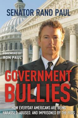 Government Bullies, by Senator Rand Paul