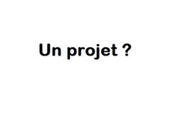 Un projet