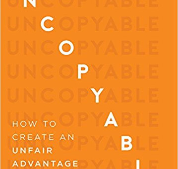 Winning (in Business) by Being Uncopyable