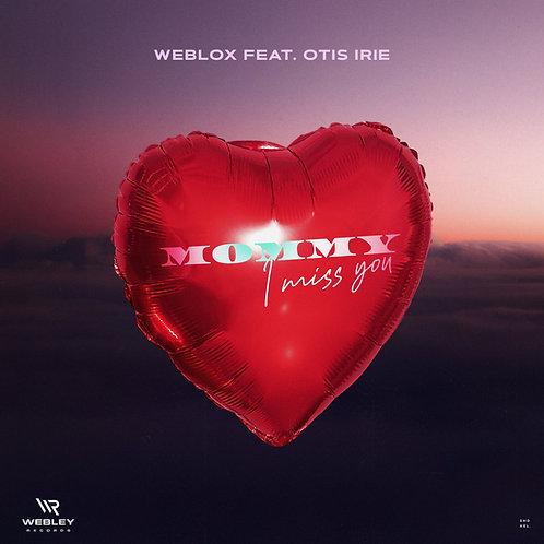 Weblox Feat Otis Irie - Mommy I Miss You - Digital Download MP3