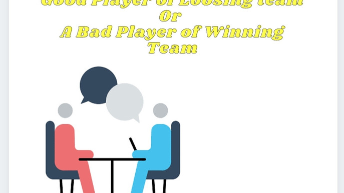 A Good Player Of Loosing Team Or A Bad Player Of Winning Team.