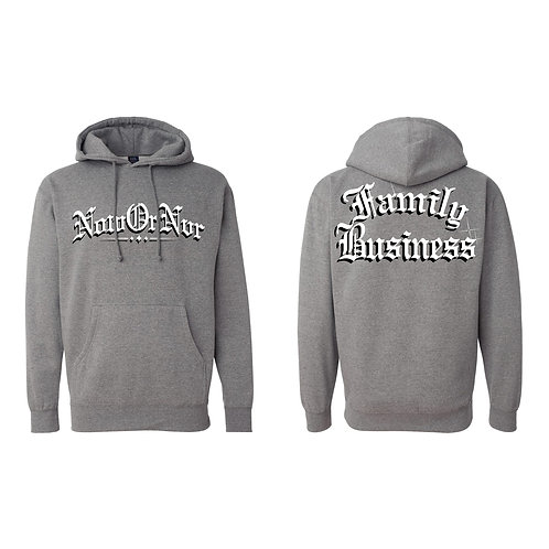 NowOrNvr - Family Business Grey Hoodie