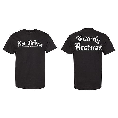 NowOrNvr - Family Business Shirt