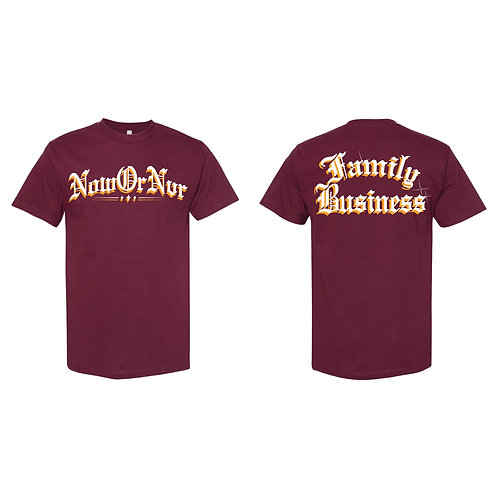 NowOrNvr - Family Business Burgundy Shirt