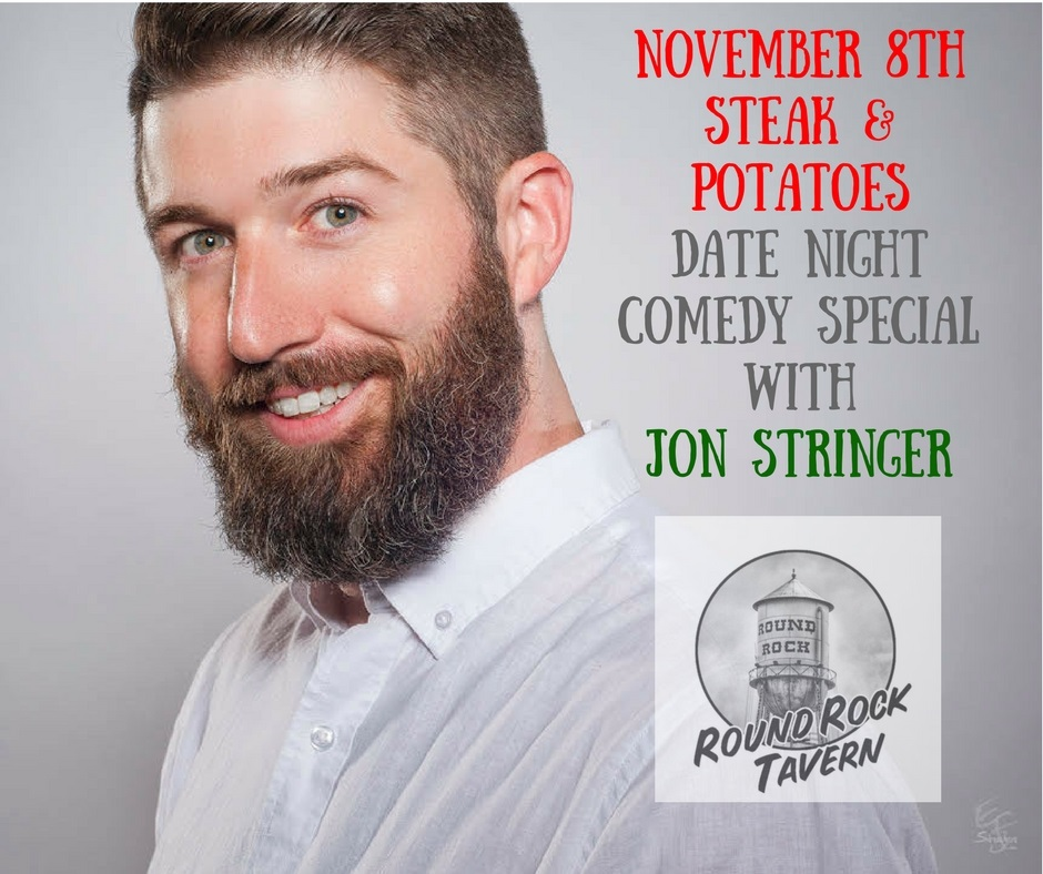 November 8th Steak & Potatoes Date Night Comedy Special with Jon Stringer