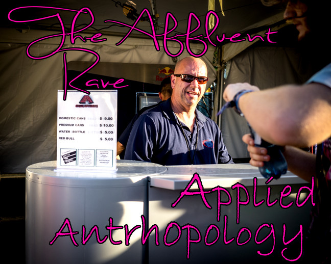 The Affluent Rave / Applied Anthropology