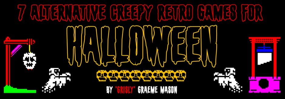 7 Alternative Creepy Retro Games for Halloween