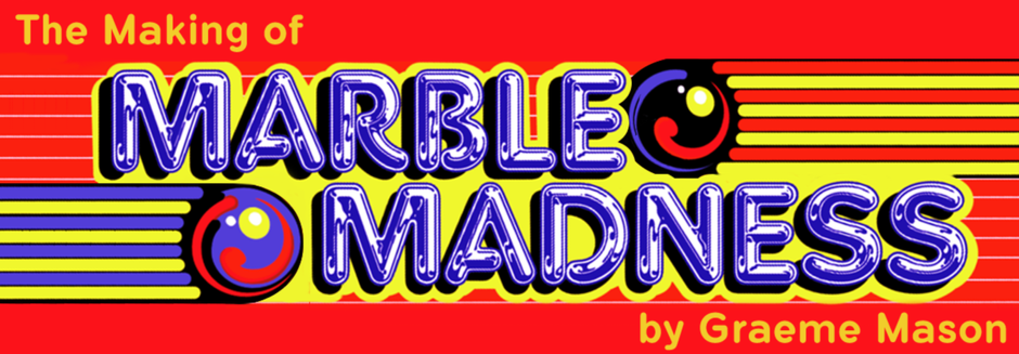 The Making Of Marble Madness with Bob Flanagan