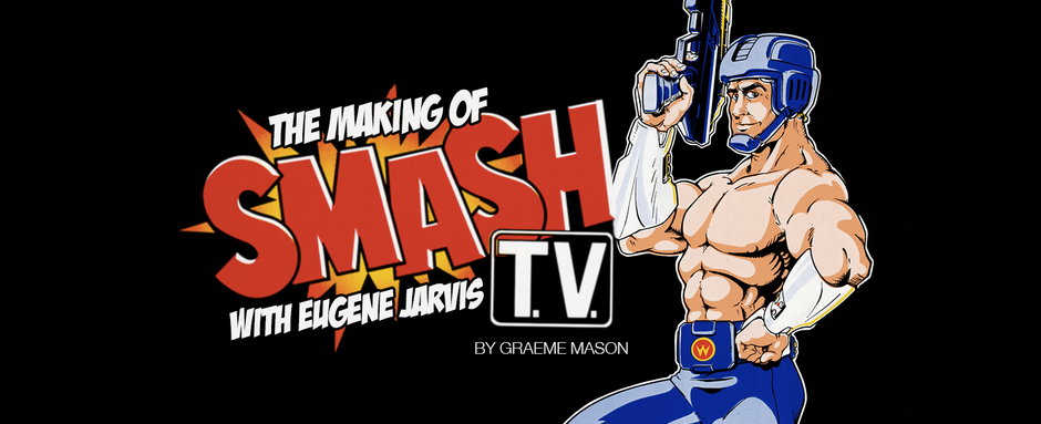 The Secret History of Smash TV with Eugene Jarvis