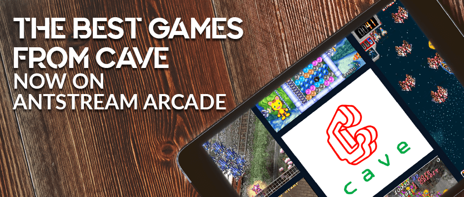 The Best Games From Cave - Now on Antstream Arcade