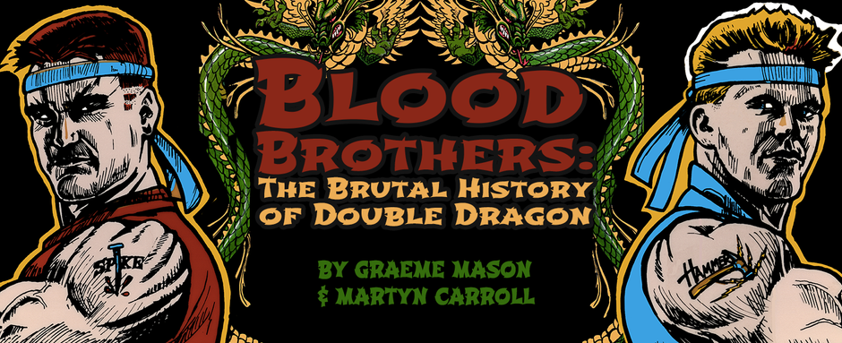 Blood Brothers: The Brutal History of Double Dragon