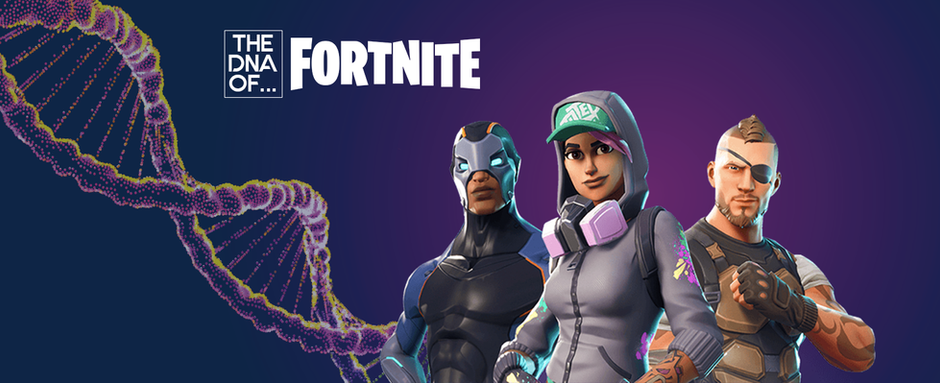 The DNA of... Fortnite