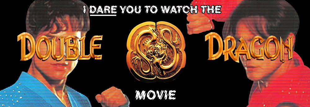 Dare You Watch Double Dragon The Movie