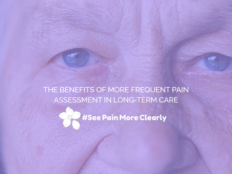 The Benefits of More Frequent Pain Assessment in Long-Term Care