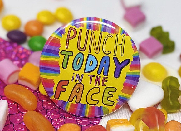 Punch Today in the Face - Pin Badge